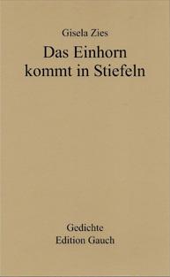 Cover des Gedichtbandes Das Einhorn kommt in Stiefeln von Gisela Zies, Berlin