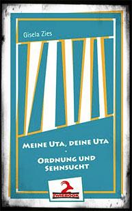 """Cover """"Meine Uta, deine Uta"""" von Gisela Zies, Berlin"""